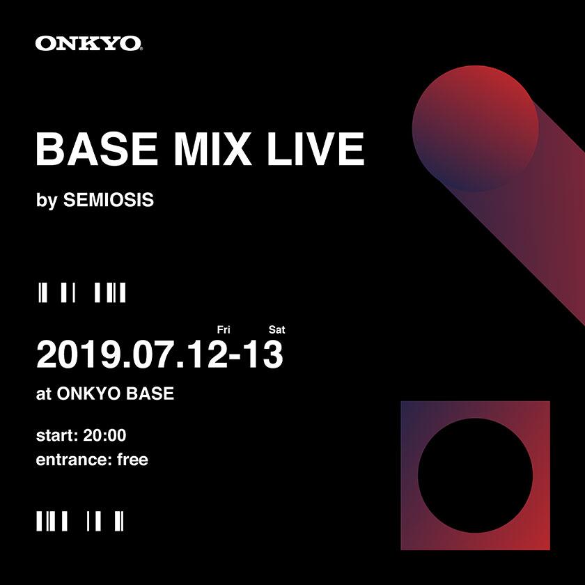 音と映像のライブインスタレーション『BASE MIX by SEMIOSIS』