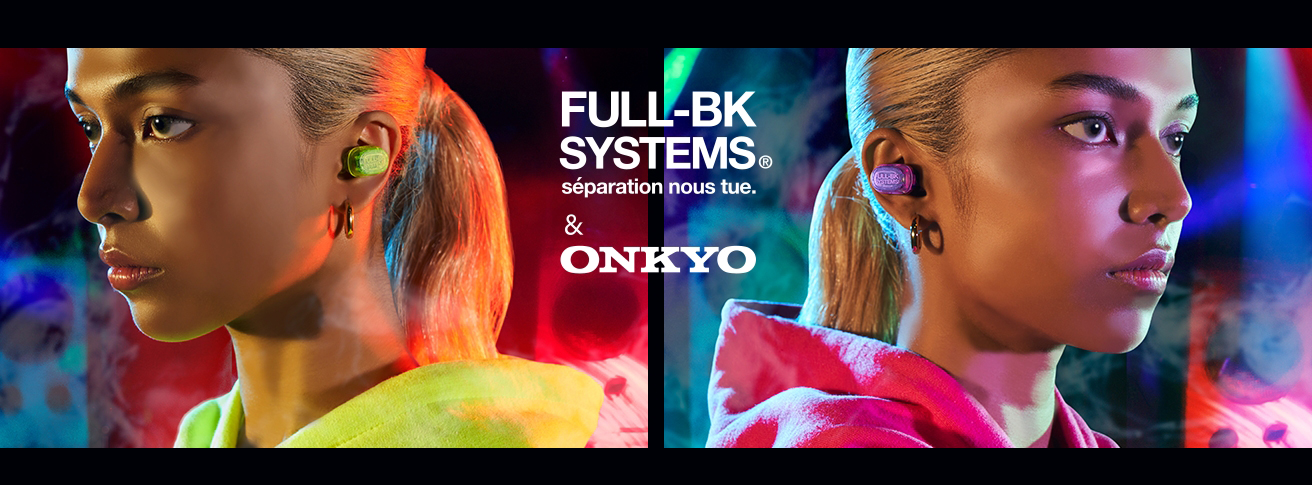 FULL-BK SYSTEMS separation nous tue.& ONKYO